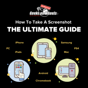 how to screenshot - the ultimate guide
